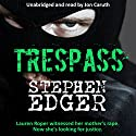 Trespass Audiobook by Stephen Edger Narrated by Jon Caruth
