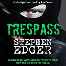 Trespass (       UNABRIDGED) by Stephen Edger Narrated by Jon Caruth