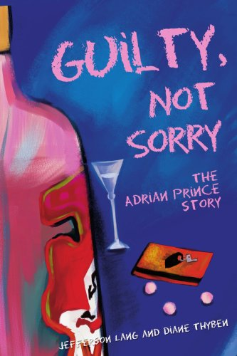 Guilty, Not Sorry: The Adrian Prince Story