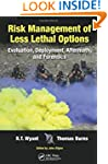 Risk Management of Less Lethal Option...