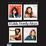 A Little Friendly Advice | Siobhan Vivian