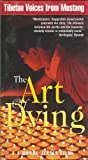 The Art of Dying: Tibetan Voices from Mustang [VHS]