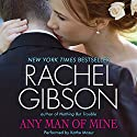 Any Man of Mine (       UNABRIDGED) by Rachel Gibson Narrated by Kathe Mazur