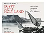 Francis Friths Egypt and the Holy Land