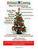 img - for Holidays R Coming : Christmas: For Flute,Keyboard,Recorder,Glockenspiel,Xylophone,Metallophone,Un-Tuned Percussion (The Main Event) book / textbook / text book