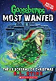 R. L. Stine Goosebumps Most Wanted Special Edition #2: The 12 Screams of Christmas