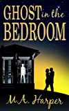 img - for Ghost In The Bedroom: A Contemporary Paranormal Romance book / textbook / text book