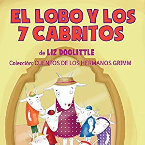El Lobo y los 7 Cabritos [The Wolf and the 7 Kids] Audiobook