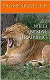Wild Animal Training