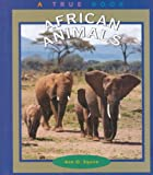 African Animals (True Books: Animals)