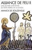 echange, troc Annick de Souzenelle - Alliance de feu : Tome 2, Une lecture chrétienne du texte hébreu de la Genèse