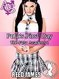 Futa's First Day (The Futa Academy 1)(Futa-on-female, First Time, College Erotica)