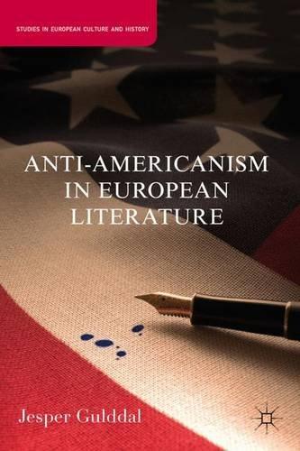 Anti-Americanism in European Literature (Studies in European Culture and History) PDF