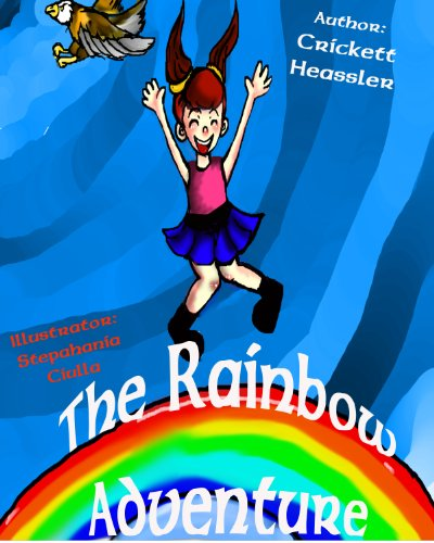 The Rainbow Adventure (Adventures with the Little Red Haired Girl Book 1)