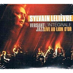 Sylvain Lelièvre – Versant Jazz: L'intégrale live au Lion d'Or (2 CD)