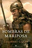 img - for Sombras de mariposa : la epopeya de Leovigildo, rey de los visigodos (Novela Historica(la Esfera)) (Spanish Edition) book / textbook / text book