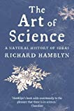 Richard Hamblyn The Art of Science: A Natural History of Ideas