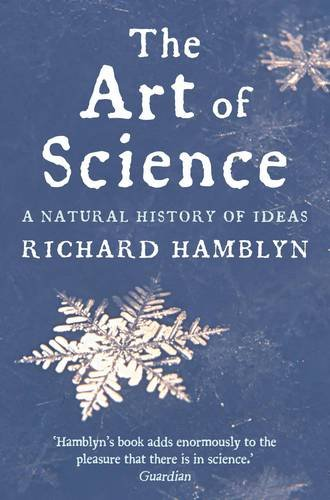 The Art of Science: A Natural History of Ideas