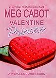 Valentine Princess (Princess Diaries Books (Prebound))
