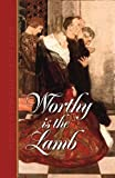 img - for Worthy Is the Lamb: Puritan Poetry in Honor of Christ book / textbook / text book