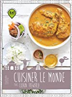 Cuisiner le monde: Avec Cookin the World