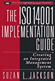 img - for The ISO 14001 Implementation Guide: Creating an Integrated Management System (Wiley Series in Environmental Quality Management) book / textbook / text book