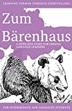 Learning German through Storytelling: Zum Bärenhaus - a detective story for German language learners (includes exercises): for intermediate and advanced learners: Volume 4 (Baumgartner und Momsen)