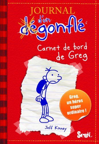Carnet de Bord de Greg Heffley (Journal d'un Degonfle) (French Edition)