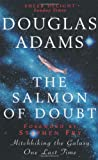 Douglas Adams The Salmon of Doubt: Hitchhiking the Galaxy One Last Time
