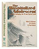img - for The Hospitalized Adolescent: A Guide to Managing the Ill and Injured Youth book / textbook / text book
