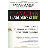 The Canadian Landlord's Guide: Expert Advice for the Profitable Real Estate Investorby Douglas Gray
