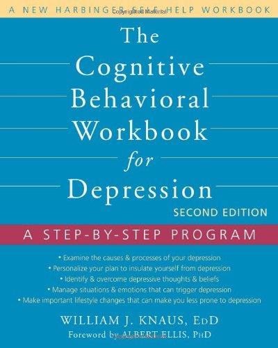 The Cognitive Behavioral Workbook for Depression