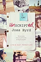 Unscripted Joss Byrd: A Novel