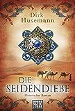Dirk Husemann: Die Seidendiebe