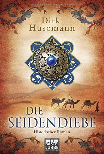 Husemann, Dirk: Die Seidendiebe
