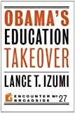 img - for Obama's Education Takeover (Encounter Broadsides) book / textbook / text book