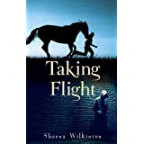 Taking Flightby Sheena Maria Wilkinson