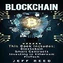 Blockchain: 4-in-1 Bundle: Blockchain, Smart Contracts, Investing in Ethereum, FinTech Hörbuch von Jeff Reed Gesprochen von: Jim Donaldson