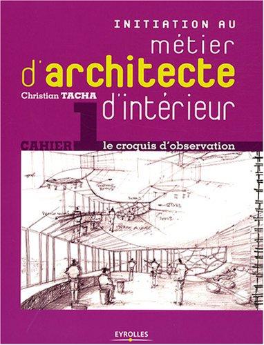 Livre initiation au m tier d 39 architecte d 39 int rieur le - Aurelie hemar architecte d interieur ...