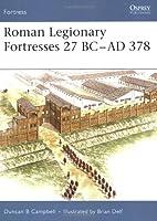Roman Legionary Fortresses 27 BC-AD 378