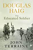 Douglas Haig:The Educated Soldier (Cassell): Amazon.co.uk: John Terraine: Books