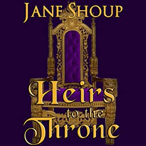 Heirs to the Throne | [Jane Shoup]