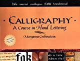 Calligraphy: A Course in Hand Lettering