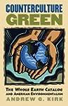 Counterculture Green: The Whole Earth...