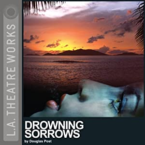 Drowning Sorrows (Dramatized) | [Douglas Post]