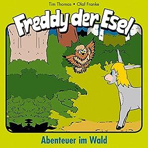 Abenteuer im Wald (Freddy der Esel 3) Hörspiel
