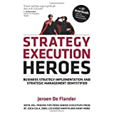 Strategy Execution Heroes: Business strategy implementation and strategic management demystified, a practical performance management guidebook for the successful leaderpar Jeroen De Flander