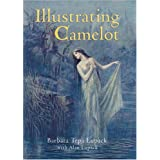 Illustrating Camelot (Arthurian Studies)by Barbara Tepa Lupack
