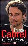 echange, troc Francis Cabrel - C'est écrit : Chansons choisies