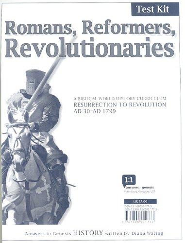 Romans, Reformers, Revolutionaries: Resurrection To Revolution Ad 30-Ad 1799 (History Revealed)